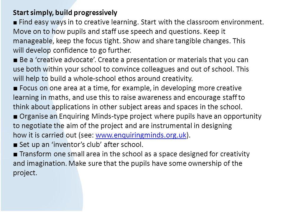 Start simply, build progressively