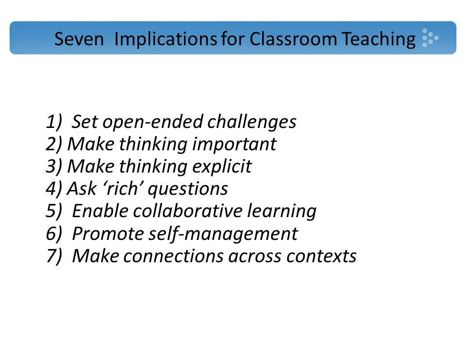 Seven Implications for Classroom Teaching