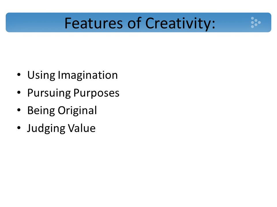 Features of Creativity: