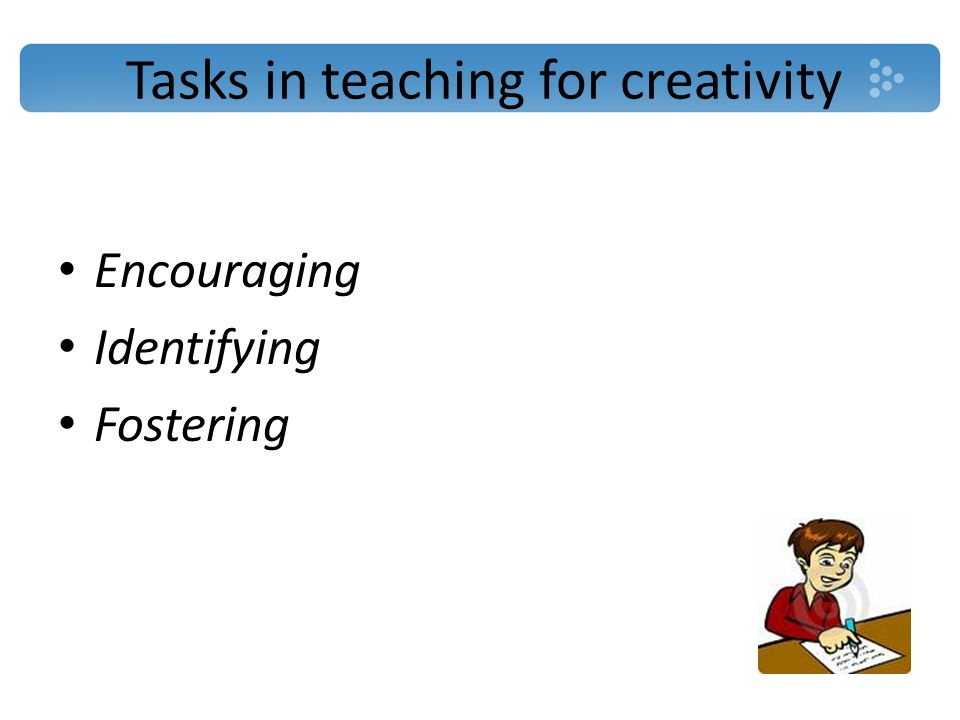Tasks in teaching for creativity