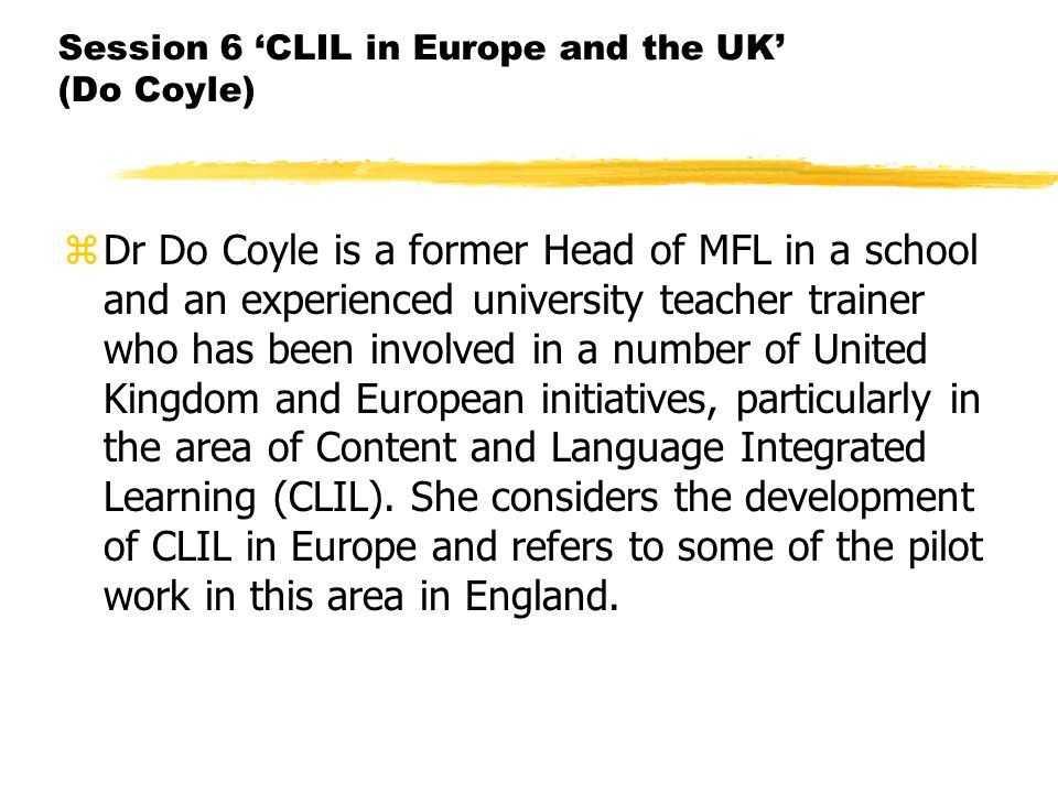 Session 6 'CLIL in Europe and the UK' (Do Coyle)