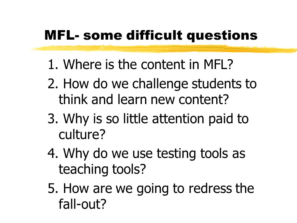 MFL- some difficult questions