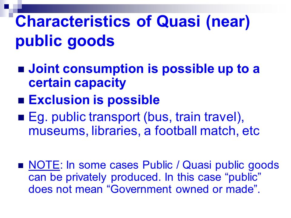 Characteristics of Quasi (near) public goods