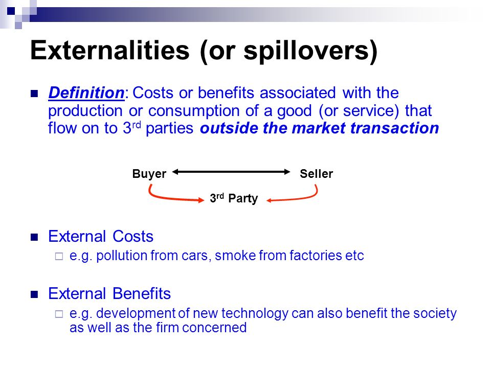 Externalities (or spillovers)