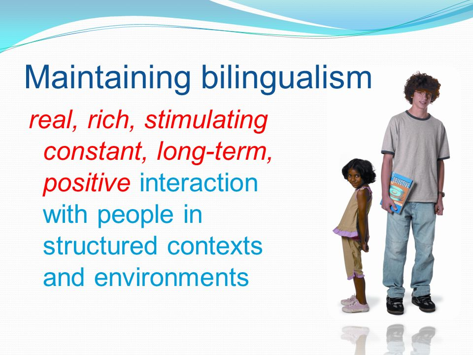 Maintaining bilingualism