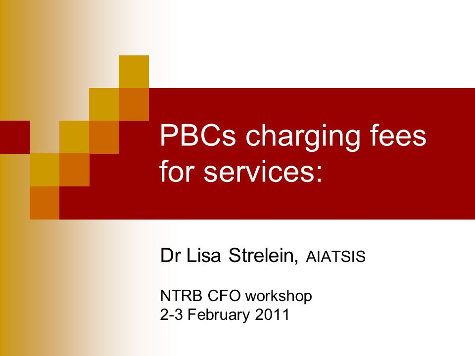 PBCs charging fees for services: