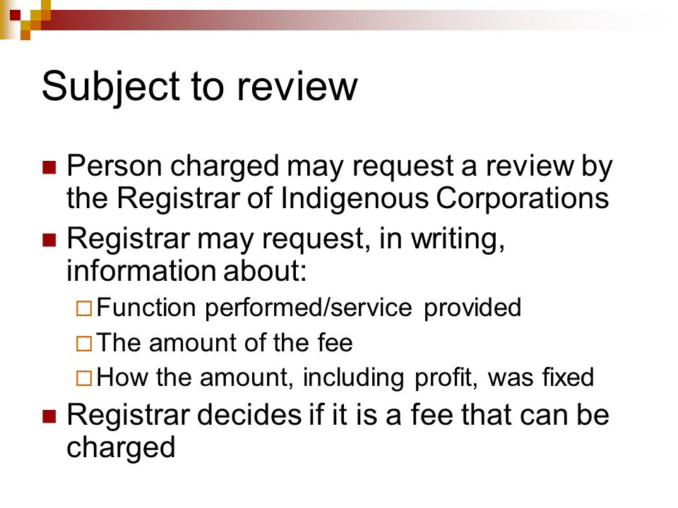 Subject to review Person charged may request a review by the Registrar of Indigenous Corporations.