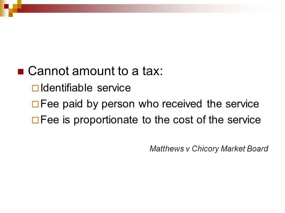 Cannot amount to a tax: Identifiable service