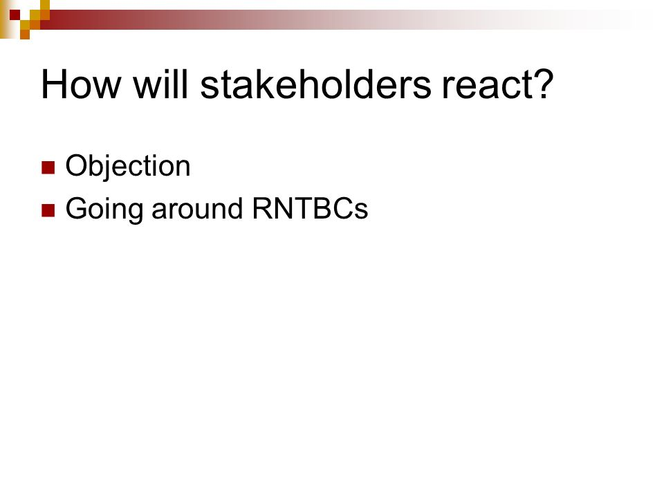 How will stakeholders react