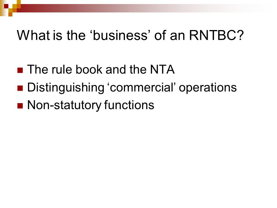 What is the 'business' of an RNTBC