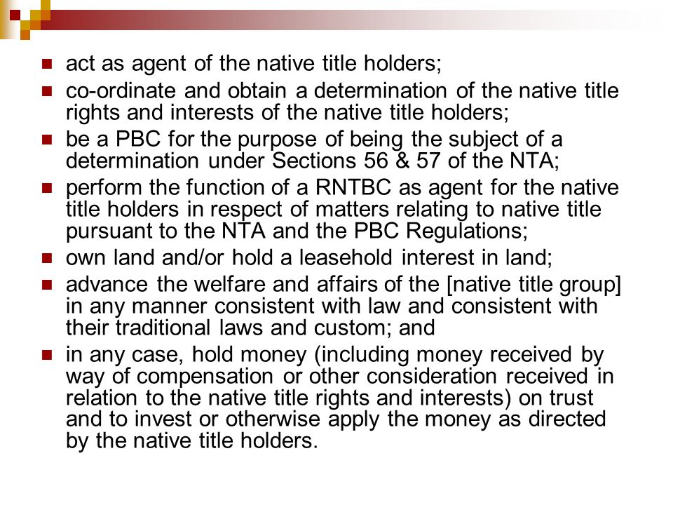 act as agent of the native title holders;