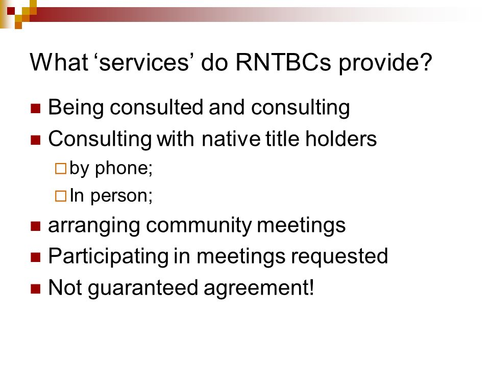 What 'services' do RNTBCs provide