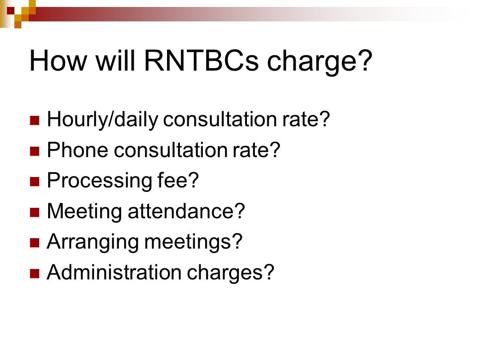 How will RNTBCs charge Hourly/daily consultation rate