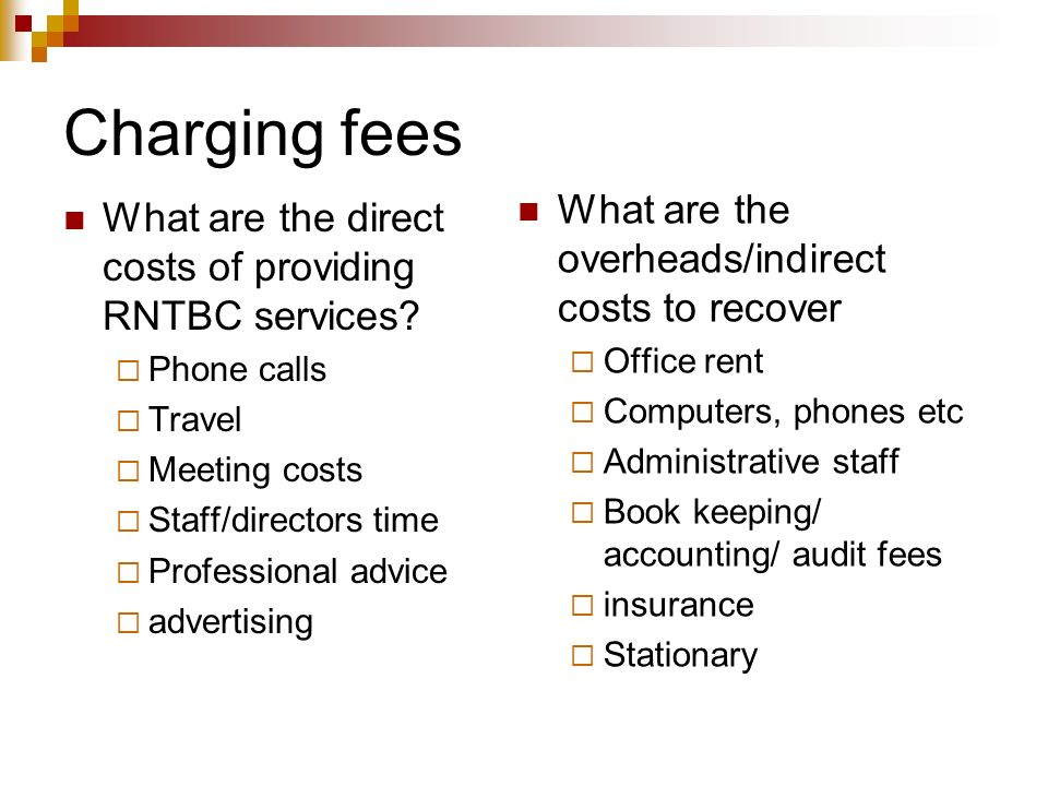 Charging fees What are the overheads/indirect costs to recover