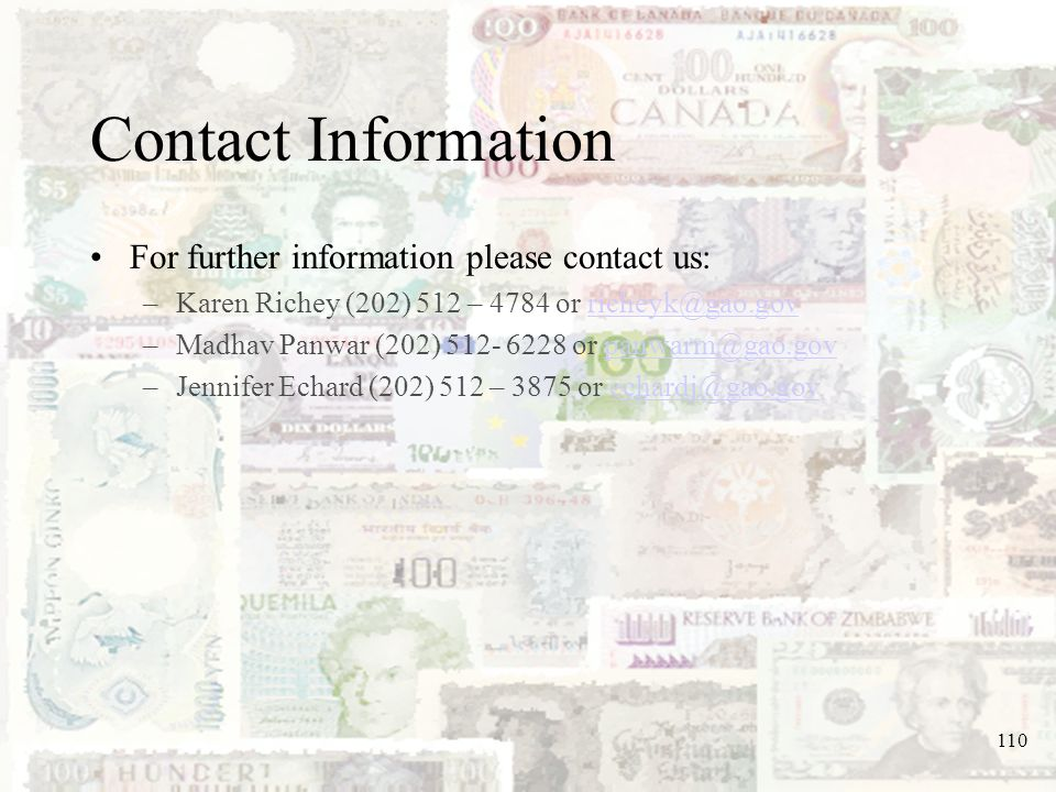 Contact Information For further information please contact us: Karen Richey (202) 512 – 4784 or richeyk@gao.gov.