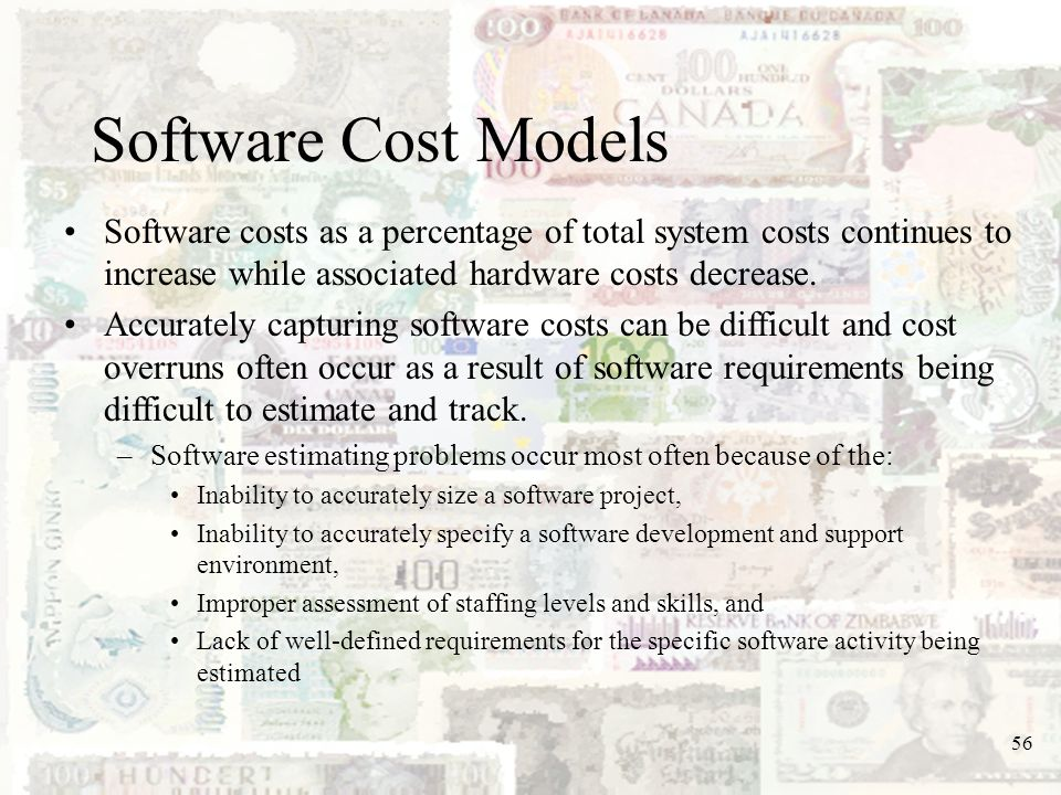 Software Cost Models Software costs as a percentage of total system costs continues to increase while associated hardware costs decrease.