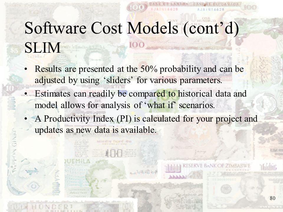 Software Cost Models (cont'd) SLIM