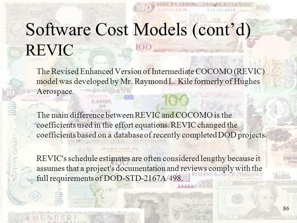 Software Cost Models (cont'd) REVIC