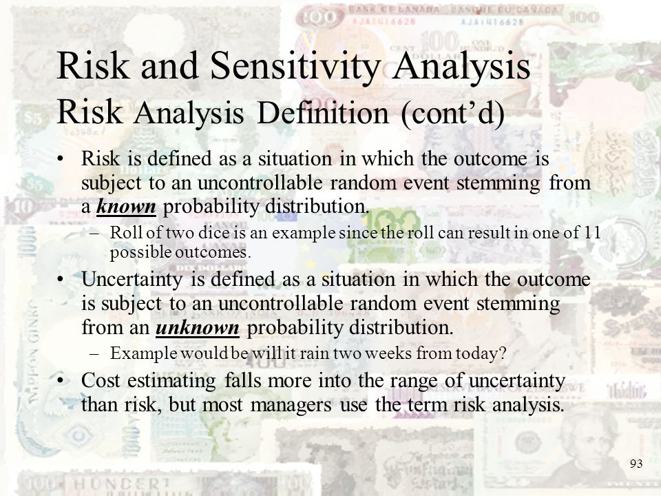 Risk and Sensitivity Analysis Risk Analysis Definition (cont'd)