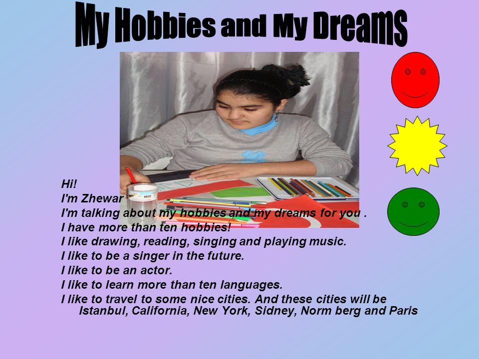 My Hobbies and My Dreams