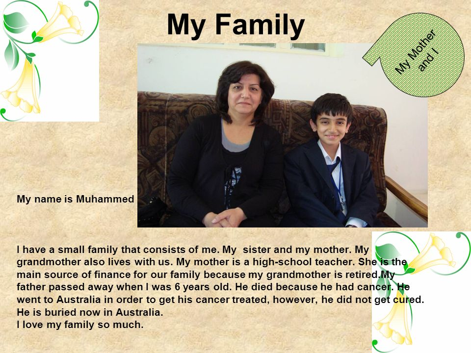 My Family My Mother and I My name is Muhammed