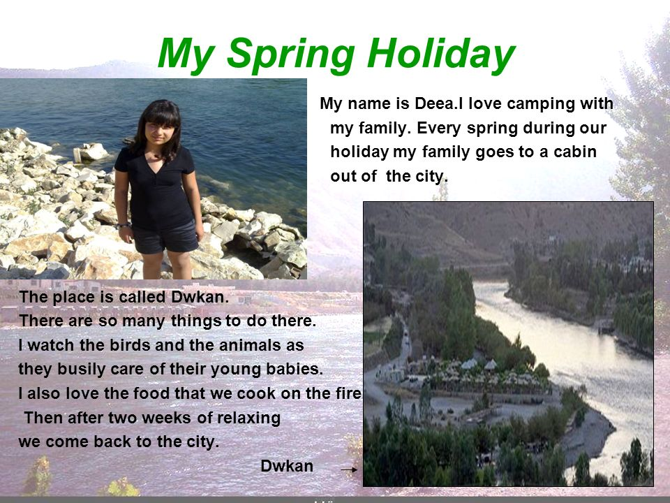 My Spring Holiday my family. Every spring during our