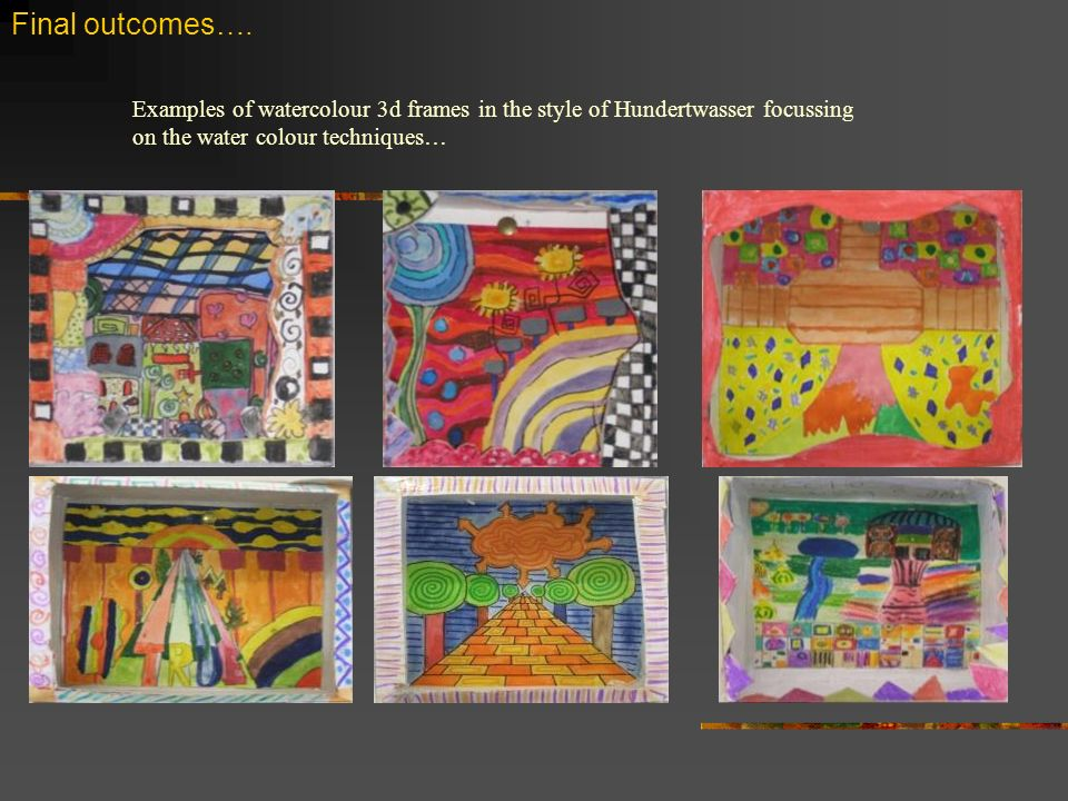 Final outcomes….Examples of watercolour 3d frames in the style of Hundertwasser focussing on the water colour techniques…