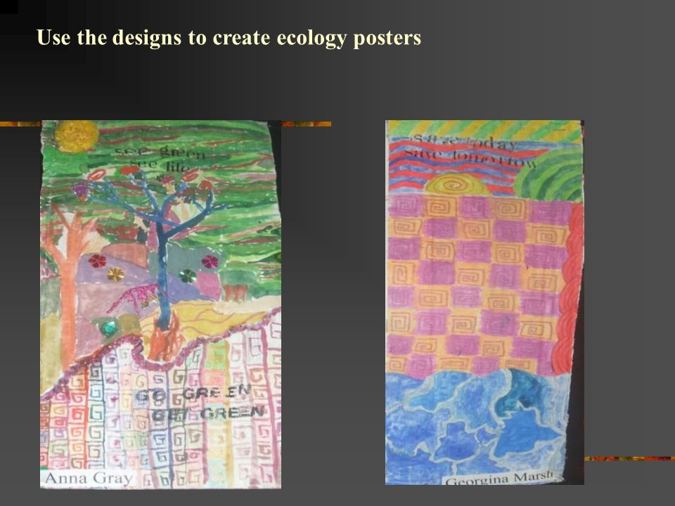 Use the designs to create ecology posters