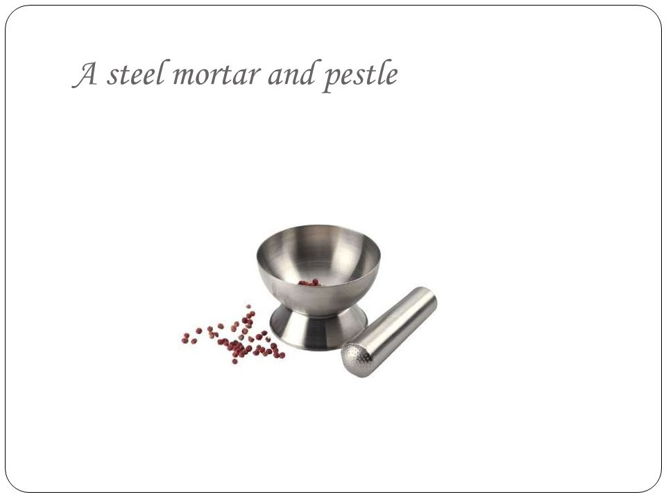 A steel mortar and pestle