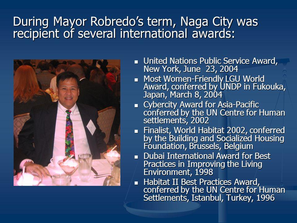 During Mayor Robredo's term, Naga City was recipient of several international awards: