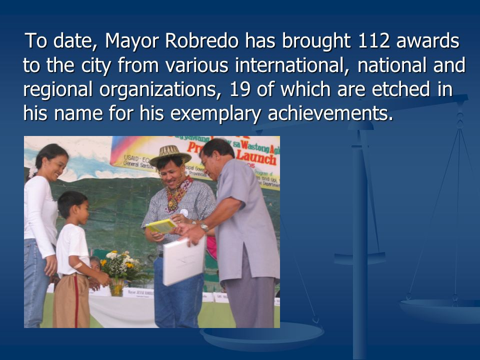 To date, Mayor Robredo has brought 112 awards to the city from various international, national and regional organizations, 19 of which are etched in his name for his exemplary achievements.