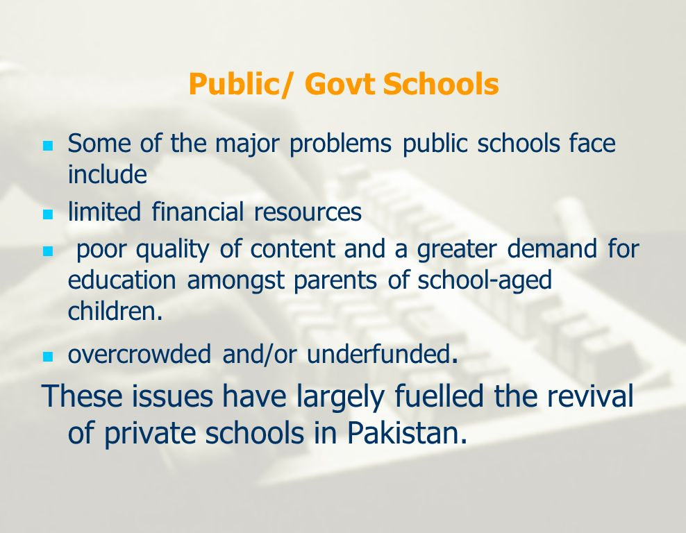 Public/ Govt Schools Some of the major problems public schools face include. limited financial resources.