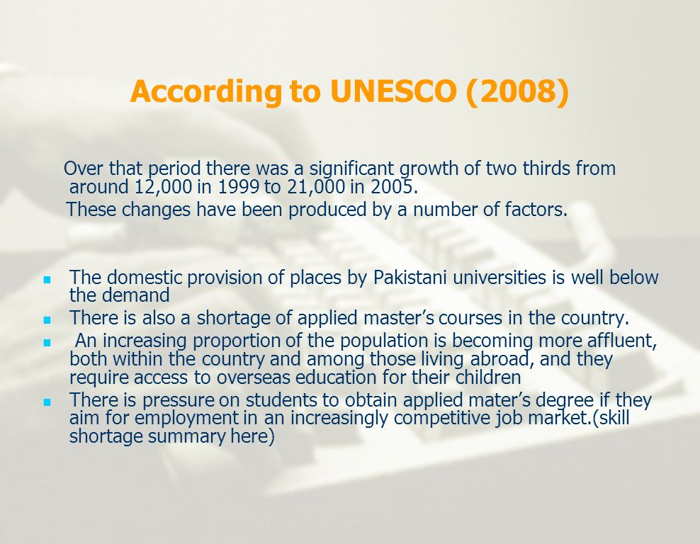According to UNESCO (2008) Over that period there was a significant growth of two thirds from around 12,000 in 1999 to 21,000 in