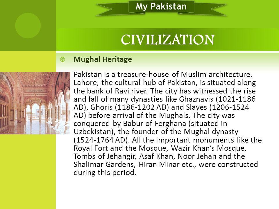CIVILIZATION My Pakistan Mughal Heritage