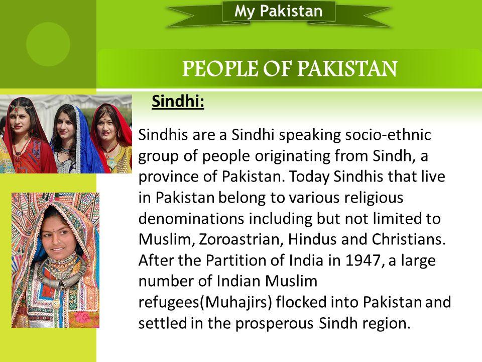 My Pakistan PEOPLE OF PAKISTAN. Sindhi: