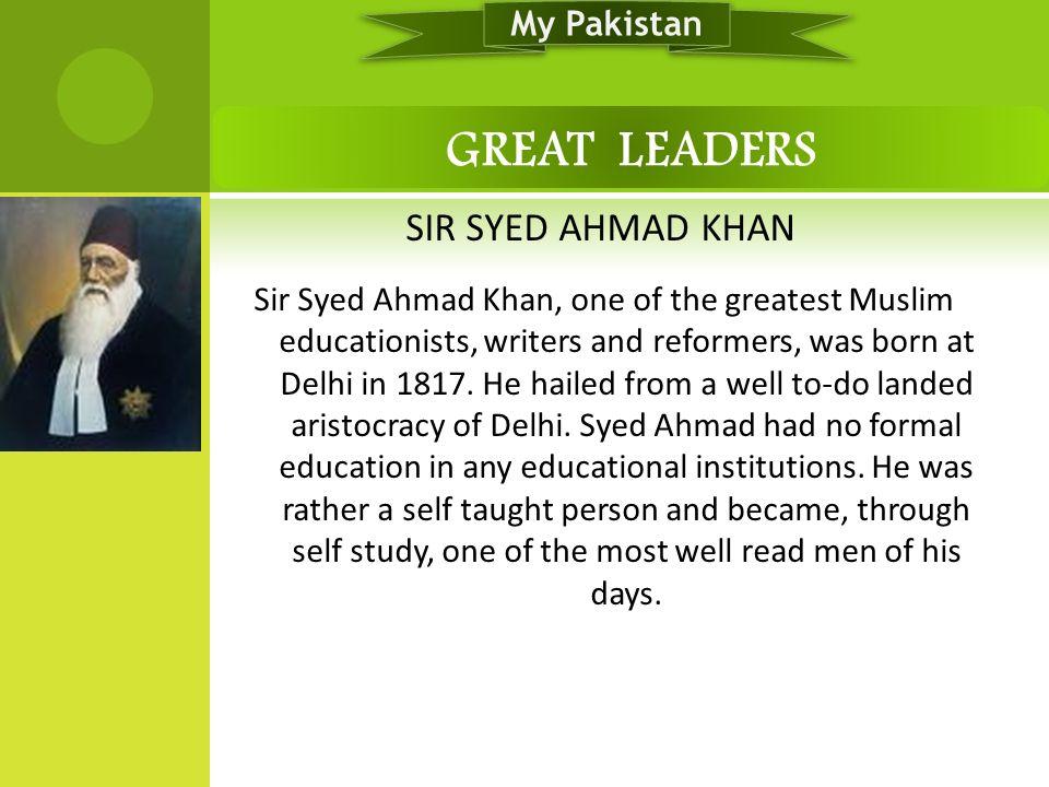 GREAT LEADERS SIR SYED AHMAD KHAN My Pakistan