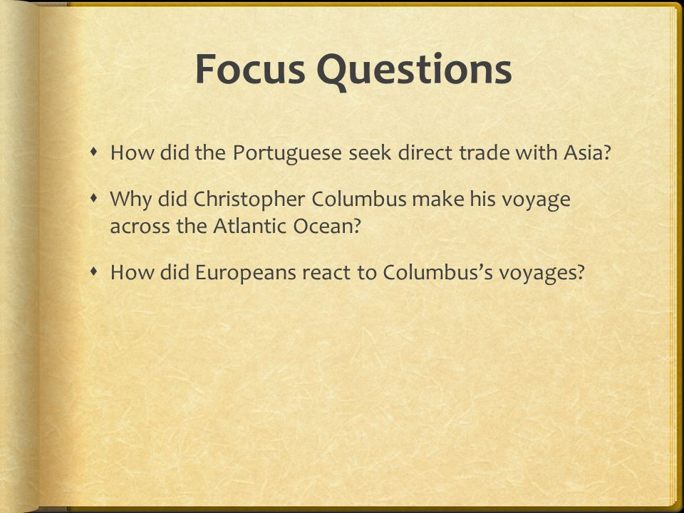 Focus Questions How did the Portuguese seek direct trade with Asia