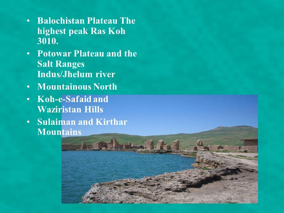 Balochistan Plateau The highest peak Ras Koh 3010.