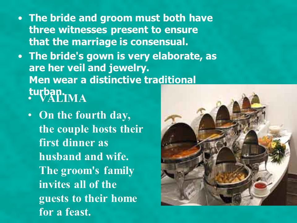 The bride and groom must both have three witnesses present to ensure that the marriage is consensual.