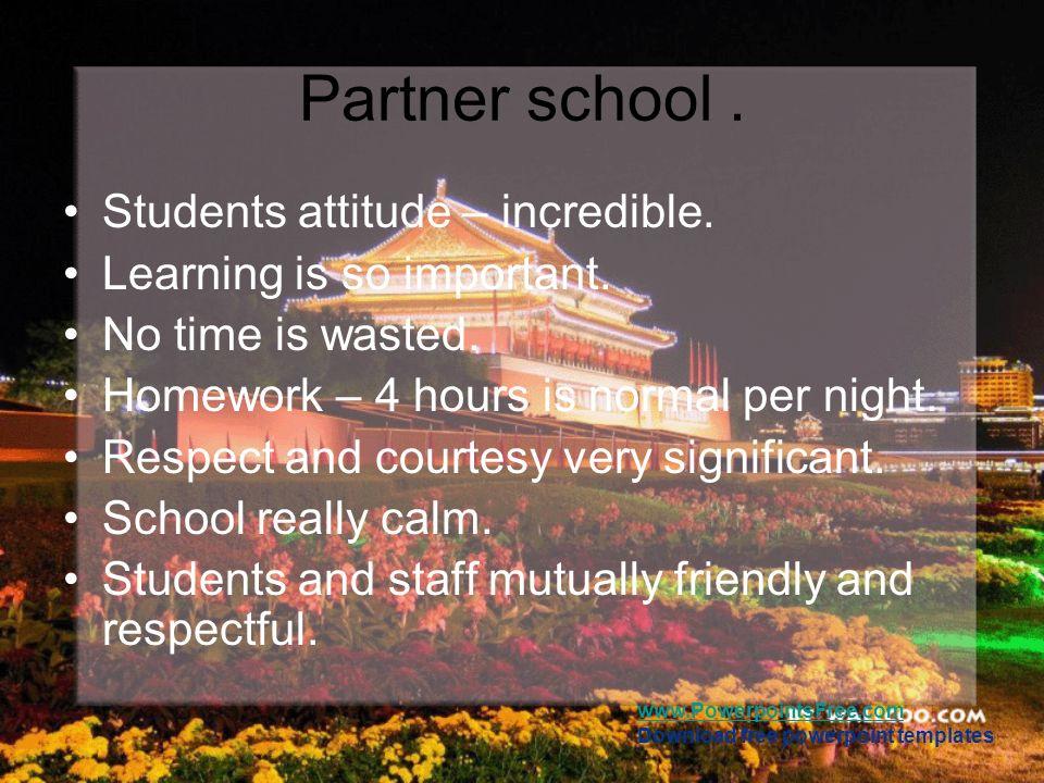 Partner school . Students attitude – incredible.