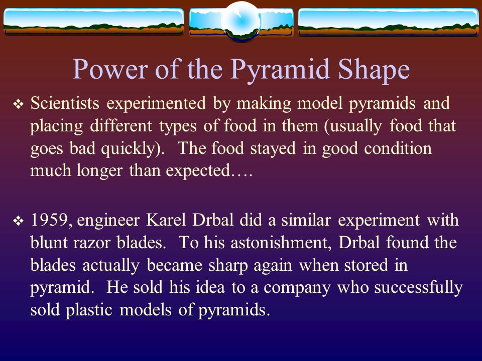 Power of the Pyramid Shape