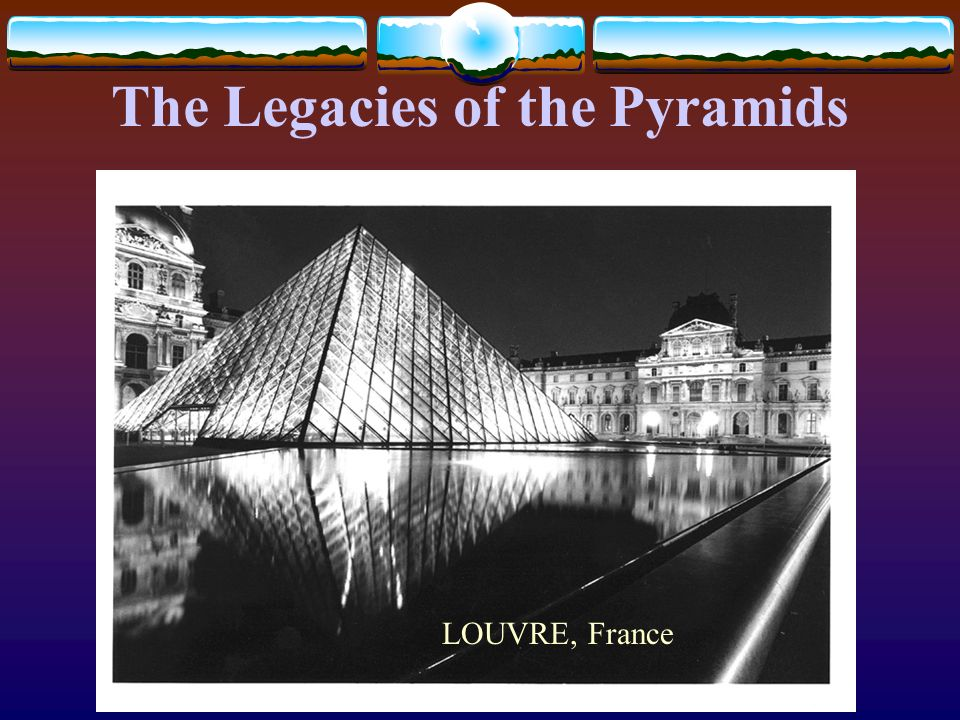 The Legacies of the Pyramids