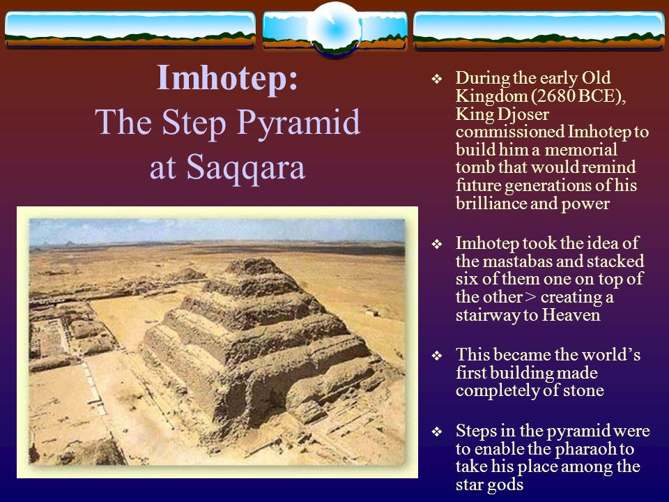 Imhotep: The Step Pyramid at Saqqara