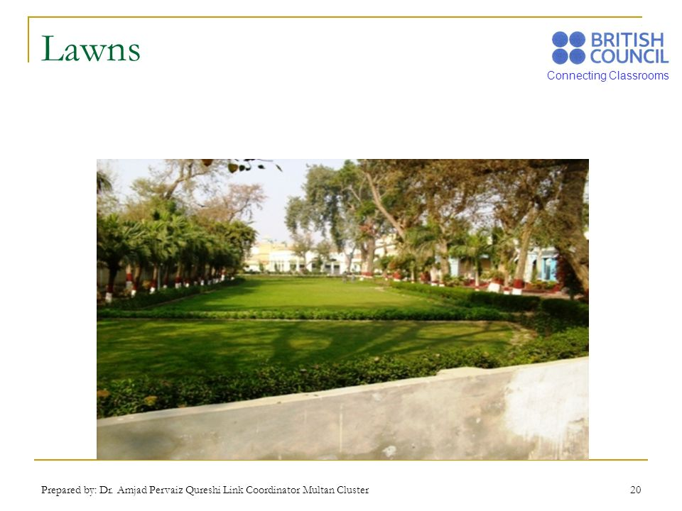 Lawns Prepared by: Dr. Amjad Pervaiz Qureshi Link Coordinator Multan Cluster
