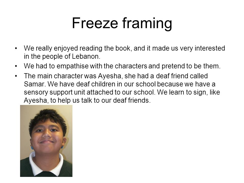 Freeze framing We really enjoyed reading the book, and it made us very interested in the people of Lebanon.