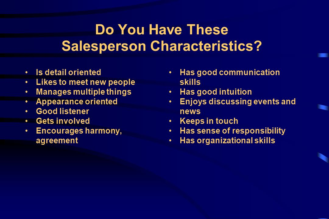 characteristics of a good salesperson Today's sales managers need a complex set of abilities to succeed and here, we list the 10 most important skills needed to turn a good sales manager into a great one.