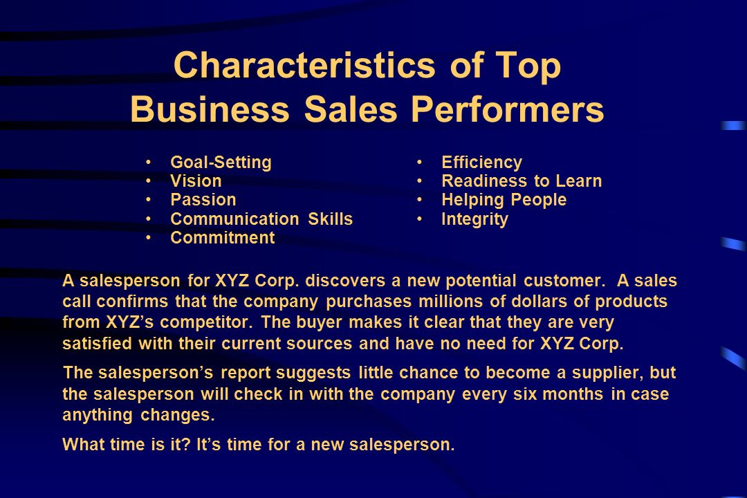 characteristics necessary for a salesperson 10 characteristics of a successful real estate agent most home sellers have very little experience with real estate agents for that reason they may not know a good real estate agent from a less than perfect agent, at least not until it is too late an excellent real estate agent is like a conductor, guiding a group of resources towards a final goal: the sale of the house.