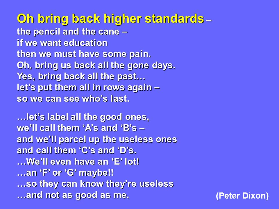 Oh bring back higher standards –