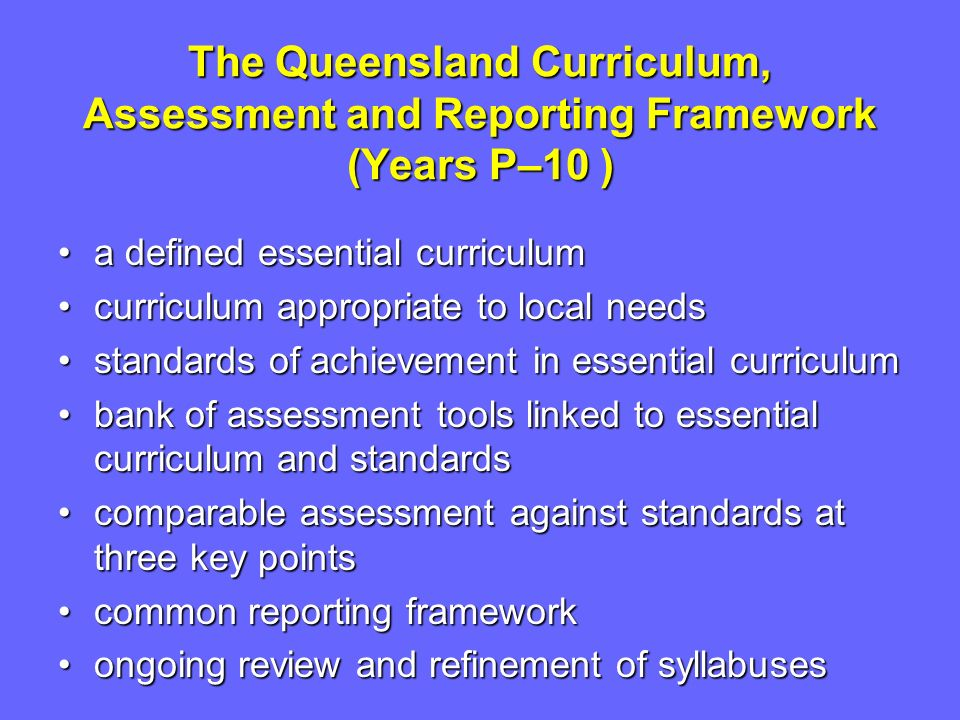 The Queensland Curriculum, Assessment and Reporting Framework (Years P–10 )