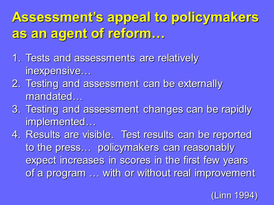 Assessment's appeal to policymakers as an agent of reform…